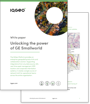 Unlocking the power of GE smallworld with IQGeo